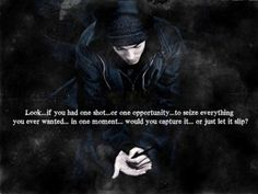 I think Eminem is brilliant.