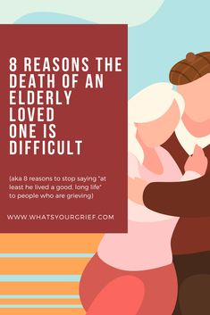 I'd like to waste no more time discussing eight reasons why grieving the death of an elderly loved one can be difficult - no matter what others suggest. Anticipatory Grief, Losing A Parent, End Of Life, Finding Peace, Caregiver, Sadness, First Love, Death, Parenting
