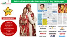 Book Matrimonial Advertisement in Top Newspapers: Save Upto 50% on Online Booking!! 215+ Newspapers - No. 1 Ad Booking Site, Lowest rates - Extra Discount Category-> Ad Type -> Choose Your Newspaper and Book Now - Offline ((Cash Deposit/Cheques/DD)/Online Payment (Debit Card/Credit Card)) Call Now: +91 9810904604 or mail us at contactus@myadvtcorner.com