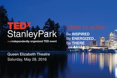 TEDxStanleyPark is an intellectual variety show that has been held here in Vancouver since The theme for this years talk is Ideas Into Action Stanley Park, Fraser Valley, Vancouver, Places To Go, Action, Events, Inspired, Inspiration, Biblical Inspiration