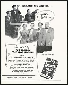 "Auckland's new song hit ... ""Taniwha blues"", recorded by Pat McMinn, ""The Stardusters"" and the Crombie Murdoch Trio (popular TANZA recording artists). Taniwha Blue - it blues as it washes [1956]"