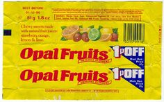 Favourite sweets (espesh the strawberry flavour). Opal Fruits, before the name was changed to Starburst, and when 1p off was a bargain! :)