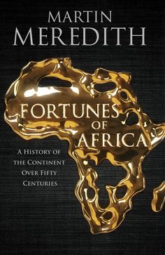Fortunes of Africa: A Year History of Wealth, Greed and Endeavour eBook: Martin Meredith Great Gifts For Dad, African History, Greed, History Books, Nonfiction Books, New Books, Wealth, Congo, Amazon