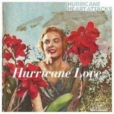 Hurricane Heart Attacks - Hurricane Love