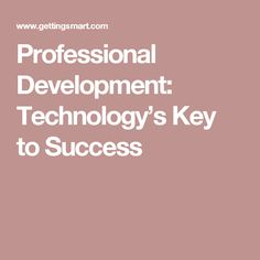 Professional Development: Technology's Key to Success
