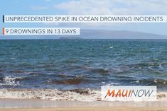 "9 #Deaths in 13 Days: ""#Unprecedented Spike"" in Maui #Drownings..."