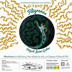 """27/08 ♥ Exposição Miguel Jaime Guiter """"Filigranas"""" ♥ Brasilia ♥ DF ♥  http://paulabarrozo.blogspot.com.br/2014/08/2708-exposicao-miguel-jaime-guiter.html"""