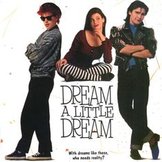 80's movies Dream A Little Dream - LOVED the COREY boys!!