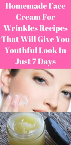 This homemade face cream for wrinkles recipes will give you youthful look in just 7 days. Click here now to find out how to have a youthful look in 7 days.