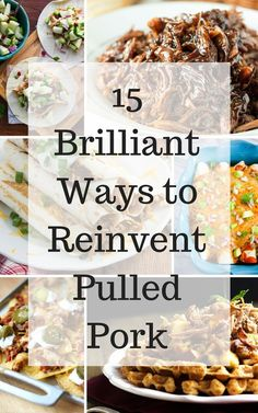 15 Brilliant Ways To Reinvent Pulled Pork: pizzas, pastas, breakfasts, waffles and everything in between! Take your pulled pork to the next level!