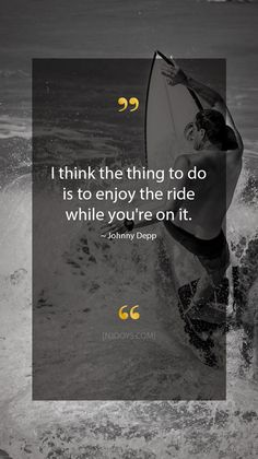 Johnny Depp Quotes. I think the thing to do is to enjoy the ride while you're on it. - Johnny Depp Quote. Evolve your mindset with inspirational, motivational quotes. Pure encouragement. Motivation for yourself & others. Be impactful & find fulfillment by repinning inspo quotes to help uplifting others. #inspoquotes #inspirationalquotes #motivationquote #njooys #johnnydepp Quotes To Live By, Love Quotes, Funny Quotes, Inspirational Quotes, Motivational Captions, Johnny Depp Quotes, Acting Quotes, Realist Quotes, Determination Quotes