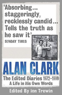 Doug recommends Alan Clark: The Diaries 1972 - 1999