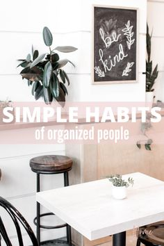 If you're wondering why some people are more organized than others learn what simple habits that organized people have. Some of the habits of organized people might help you become more organized in life and at home.