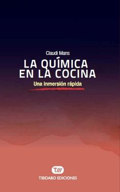 La química en la cocina : una inmersión rápida / Claudi Mans #novetatsfiq2018 English, Cooking, English Language