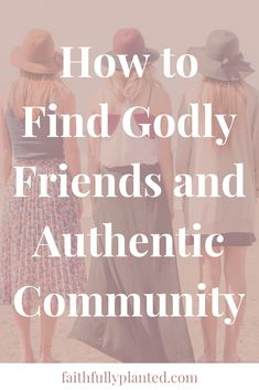 How to Find Godly Friends & Authentic Community - Faithfully Planted Online Relationship Advice, Relationships Are Hard, Godly Relationship, Marriage Advice, Who Is Your Neighbor, Marital Counseling, Feeling Rejected, Bible Topics, Connection With Someone