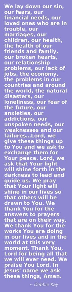 What a beautiful prayer. We lay down our sins, our financial needs, etc.
