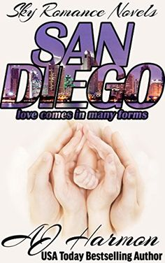 San Diego - Love Comes in Many Forms (Sky Romance Novels Book 1) by AJ Harmon ----READ.  Nothing can compare to First Class to New York OR First Class to Portland