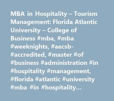 MBA in Hospitality – Tourism Management: Florida Atlantic University – College of Business #mba, #mba #weeknights, #aacsb- #accredited, #master #of #business #administration #in #hospitality #management, #florida #atlantic #university #mba #in #hospitality #management http://wichita.remmont.com/mba-in-hospitality-tourism-management-florida-atlantic-university-college-of-business-mba-mba-weeknights-aacsb-accredited-master-of-business-administration-in-hospitality-manageme/  # MBA in…