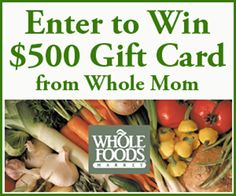 Win a $500 Gift Card for Whole Foods!
