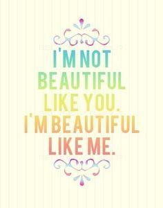 I'm not beautiful like you...