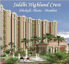 Siddhi Group presents the epitome of luxury living with Siddhi Highland Crest at Dhokali, Thane, Mumbai. The project draws attention of millions of individuals looking for abode having timeless architecture with new age design.