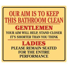 Clean Bathroom Sign Ande Rooney Embossed Tin Sign Collection utilizes lithograhed on tin process, this makes for a more detailed and inticate sign. The result is a reproduction novelty sign that main
