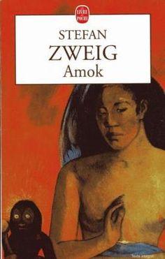 Amok, ou, Le fou de Malaisie par Stefan Zweig