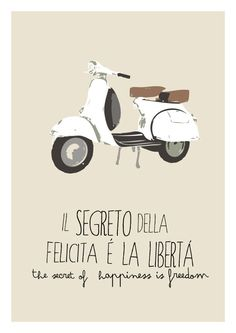 Vespa scooter typography italian poster by ShufflePrints on Etsy Italian Phrases, Italian Words, Italian Quotes, Scooter Vintage, Italian Posters, Freedom Quotes, Italian Summer, Vespa Scooters, Vespa Motorcycle