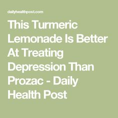 This Turmeric Lemonade Is Better At Treating Depression Than Prozac - Daily Health Post