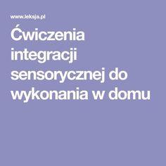 Ćwiczenia integracji sensorycznej do wykonania w domu Exercise For Kids, The Hobbit, Biology, Parenting, Ads, Activities, Education, Children, Books