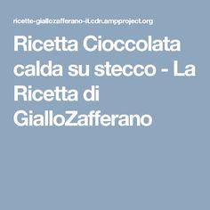 Ricetta Cioccolata calda su stecco - La Ricetta di GialloZafferano