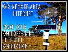 DIY REMOTE INTERNET CONNECTION MAKE YOUR OWN OFF-GRID INTERNET CONNECTION