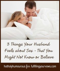 Blog post at Fulfilling Your Vows  :  3 Things Your Husband Feels About Sex – That You Might Not Know or Believe Having blogged for four years on Christian sex in marriage, [..]