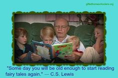 C.S. Lewis Quote about when you'll again be the age for fairy tales