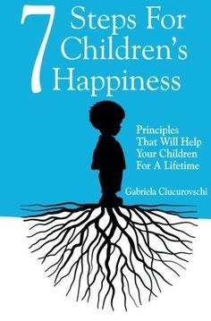 9786069334317: 7 Steps For Children's Happiness: Principles That Will Help Your Children For A Lifetime