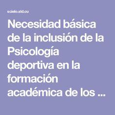 Necesidad básica de la inclusión de la Psicología deportiva en la formación académica de los profesionales de la salud y el deporte