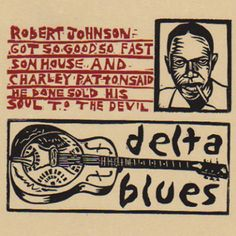 """The Mississippi Delta is said to have been the birthplace of the Blues, and Robert Johnson is considered by many to be king of the Delta Blues singers.  """"His guitar prowess was so great, it inspired stories that, in exchange for his amazing gift, he had sold his soul to the devil."""""""
