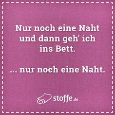 Nur noch eine Naht ... immer.  :-) #quote #quotes #meme #memes #spruch #sprüche #nähen #diy #kreativ #nähmaschine #naht #lustig #hobby #freizeit
