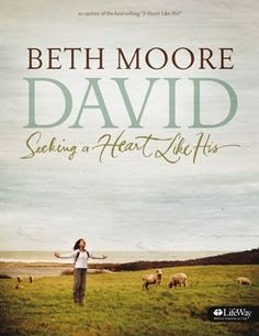 Beth Moore David:  Seeking a Heart Like His-Winter 2013 Life group http://www.trinitytoday.com/life-groups
