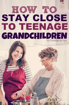 How to Stay Close to Teenage Grandchildren