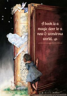 A book is a magic door to a new and wondrous world - pfb ... The Golden Rule:   http://www.pinterest.com/pin/86975836527744374/
