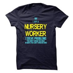 I am a Nursery Worker T Shirts, Hoodies, Sweatshirts. CHECK PRICE ==► https://www.sunfrog.com/LifeStyle/I-am-a-Nursery-Worker-17989160-Guys.html?41382