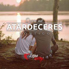 """""""Quiero mil atardeceres contigo"""". www.latinomeetup.com - La comunidad líder en contactos latinos. #amor #love #pareja #couple #frases #frasesconimagen #atardecer #sunset"""