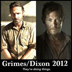 Rick Grimes and Daryl Dixon They've got my vote!