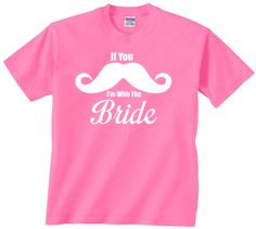 If You Mustache I'm With The Bride funny t shirt. Bachelorette party gift from the bridesmaids.