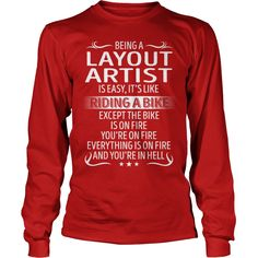 Being a Layout Artist like Riding a Bike Job Title TShirt #gift #ideas #Popular #Everything #Videos #Shop #Animals #pets #Architecture #Art #Cars #motorcycles #Celebrities #DIY #crafts #Design #Education #Entertainment #Food #drink #Gardening #Geek #Hair #beauty #Health #fitness #History #Holidays #events #Home decor #Humor #Illustrations #posters #Kids #parenting #Men #Outdoors #Photography #Products #Quotes #Science #nature #Sports #Tattoos #Technology #Travel #Weddings #Women
