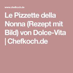 Le Pizzette della Nonna (Rezept mit Bild) von Dolce-Vita | Chefkoch.de