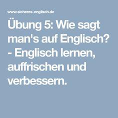 Übung 5: Wie sagt man's auf Englisch? - Englisch lernen, auffrischen und verbessern.