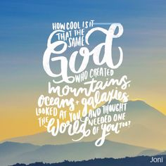 How cool is it that the same God who created mountains, oceans and galaxies looked at you and thought the world needed one of you too? [Daystar.com] Religious Quotes, Spiritual Quotes, Cool Words, Wise Words, You Make Beautiful Things, Contemplative Prayer, Create Quotes, Printable Bible Verses, Teenager Quotes