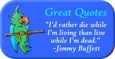 Yes I would...Jimmy Buffett